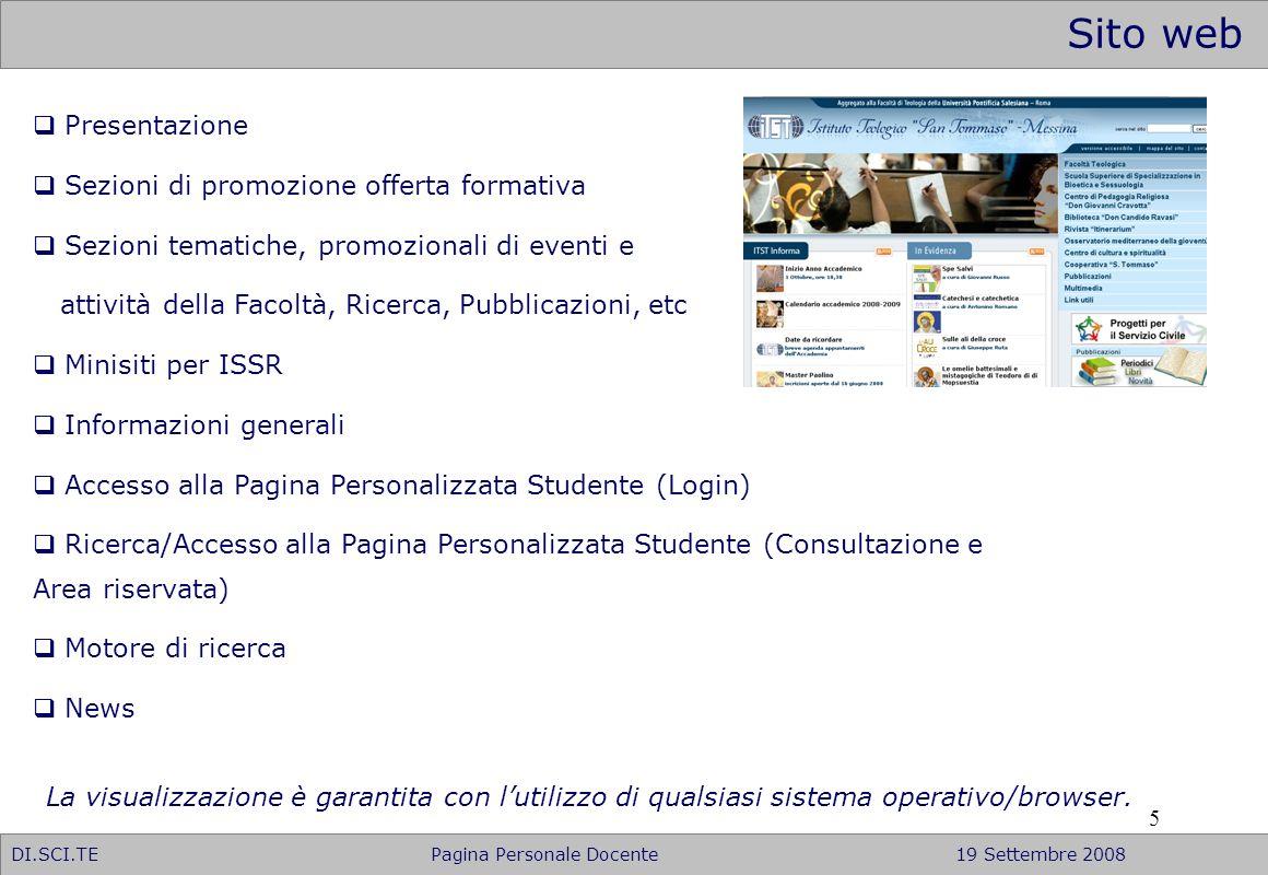 5 Sito web DI.SCI.TE Pagina Personale Docente19 Settembre 2008 Presentazione Sezioni di promozione offerta formativa Sezioni tematiche, promozionali d