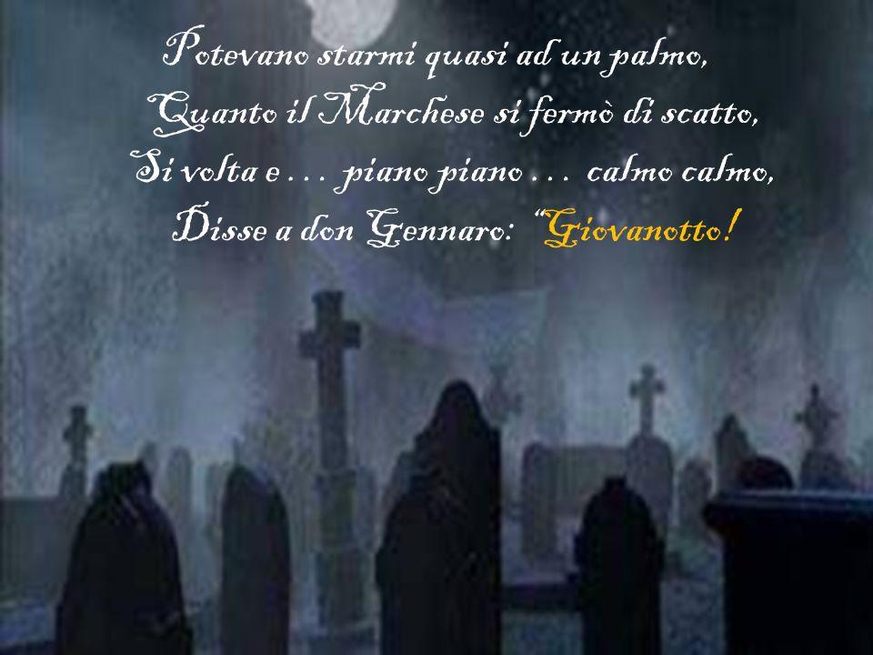E quello certamente è don Gennaro … Il morto poveretto … lo scopatore.