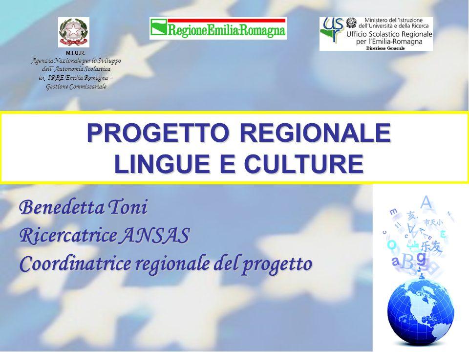M.I.U.R. Agenzia Nazionale per lo Sviluppo dell Autonomia Scolastica ex -IRRE Emilia Romagna – Gestione Commissariale PROGETTO REGIONALE LINGUE E CULT