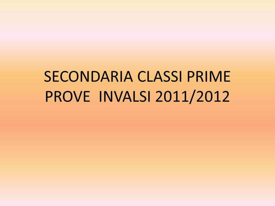 SECONDARIA CLASSI PRIME PROVE INVALSI 2011/2012