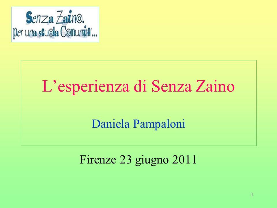 1 Lesperienza di Senza Zaino Daniela Pampaloni Firenze 23 giugno 2011