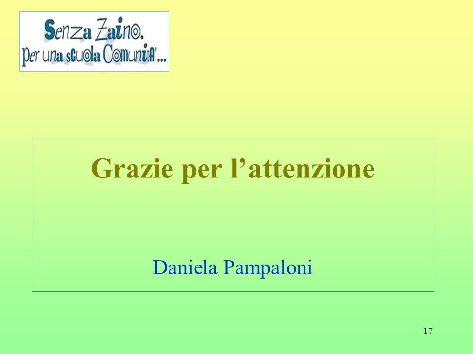 17 Grazie per lattenzione Daniela Pampaloni