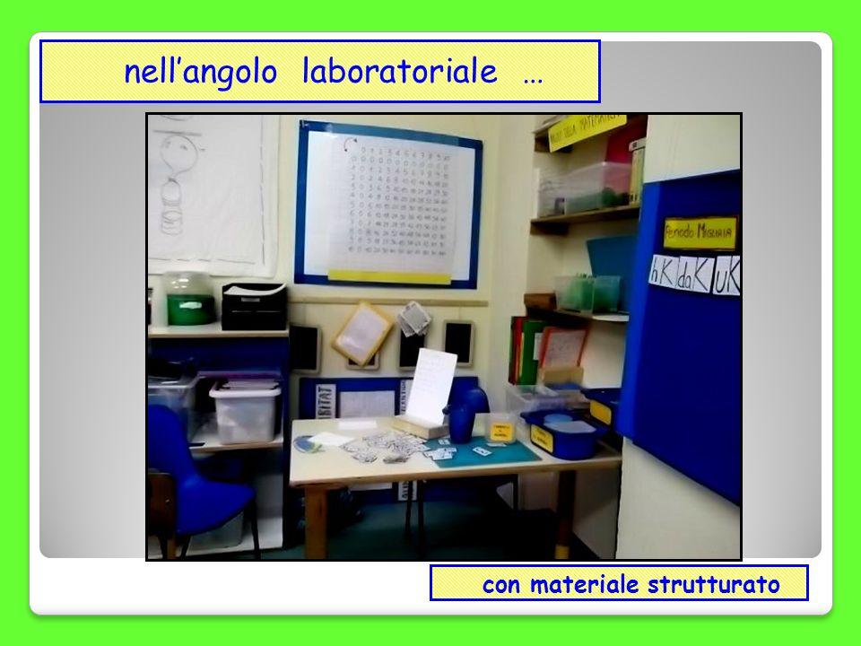 con materiale strutturato nellangolo laboratoriale …