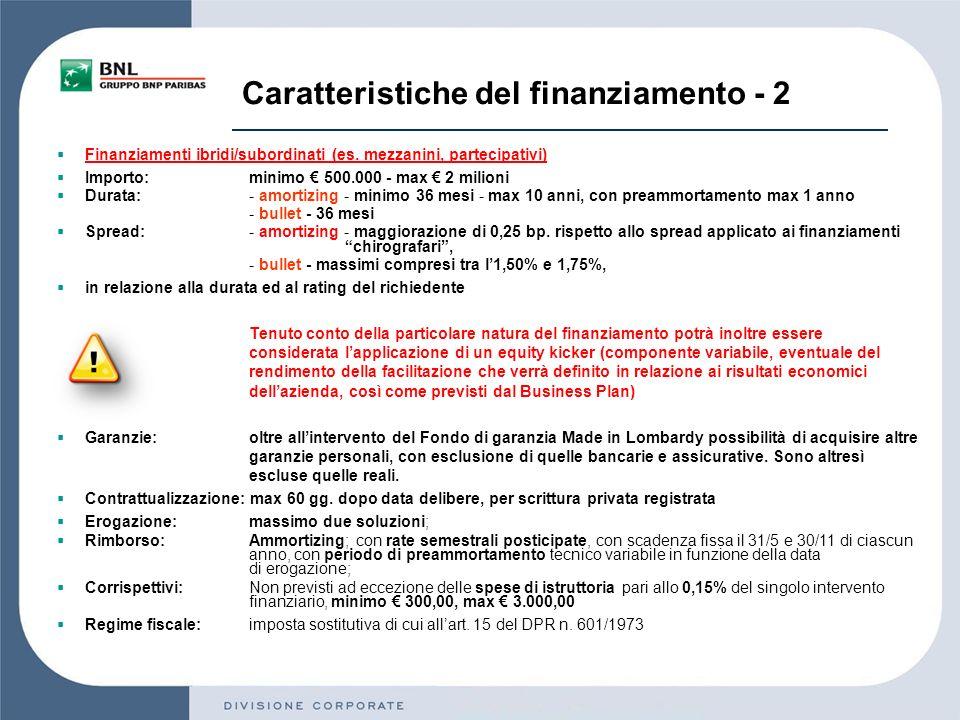 Caratteristiche del finanziamento - 2 Finanziamenti ibridi/subordinati (es.