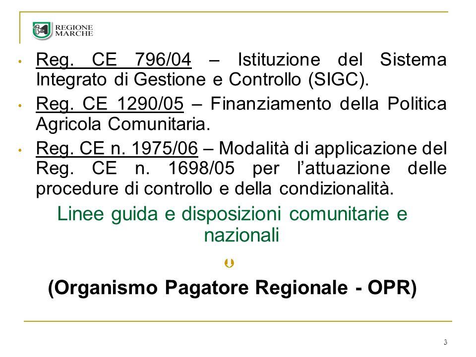 3 Reg. CE 796/04 – Istituzione del Sistema Integrato di Gestione e Controllo (SIGC). Reg. CE 1290/05 – Finanziamento della Politica Agricola Comunitar