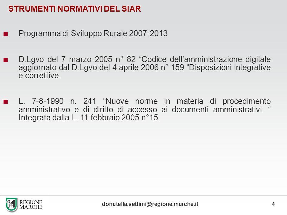 STRUMENTI NORMATIVI DEL SIAR Programma di Sviluppo Rurale 2007-2013 D.Lgvo del 7 marzo 2005 n° 82 Codice dellamministrazione digitale aggiornato dal D
