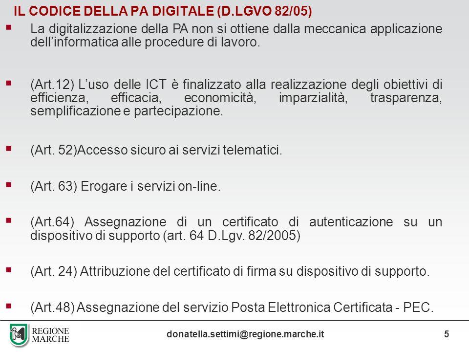 IL CODICE DELLA PA DIGITALE (D.LGVO 82/05) La digitalizzazione della PA non si ottiene dalla meccanica applicazione dellinformatica alle procedure di