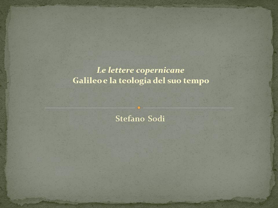 Stefano Sodi Le lettere copernicane Galileo e la teologia del suo tempo