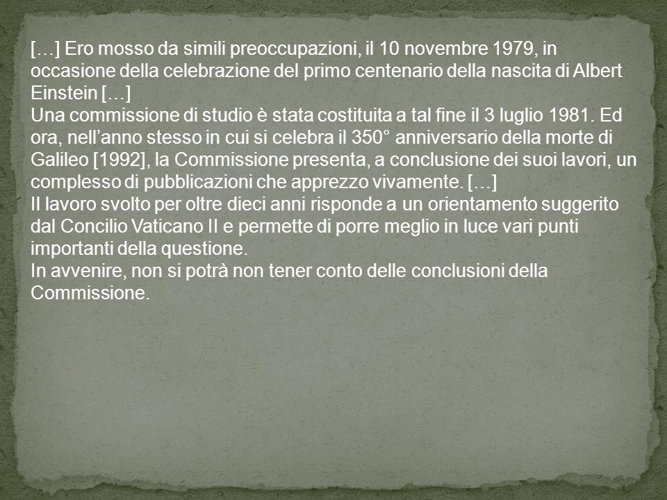 […] Ero mosso da simili preoccupazioni, il 10 novembre 1979, in occasione della celebrazione del primo centenario della nascita di Albert Einstein […]