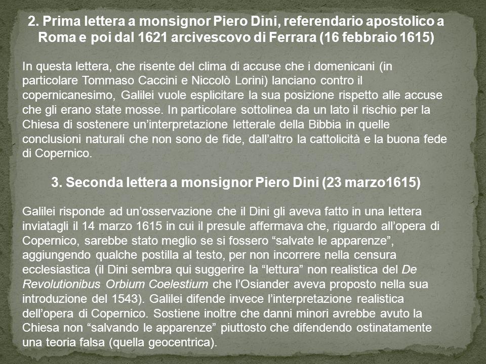 2. Prima lettera a monsignor Piero Dini, referendario apostolico a Roma e poi dal 1621 arcivescovo di Ferrara (16 febbraio 1615) In questa lettera, ch