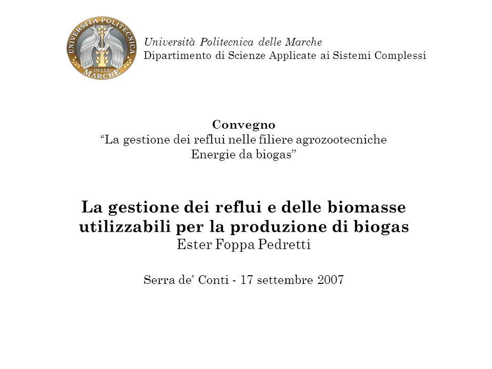 Convegno La gestione dei reflui nelle filiere agrozootecniche Energie da biogas La gestione dei reflui e delle biomasse utilizzabili per la produzione