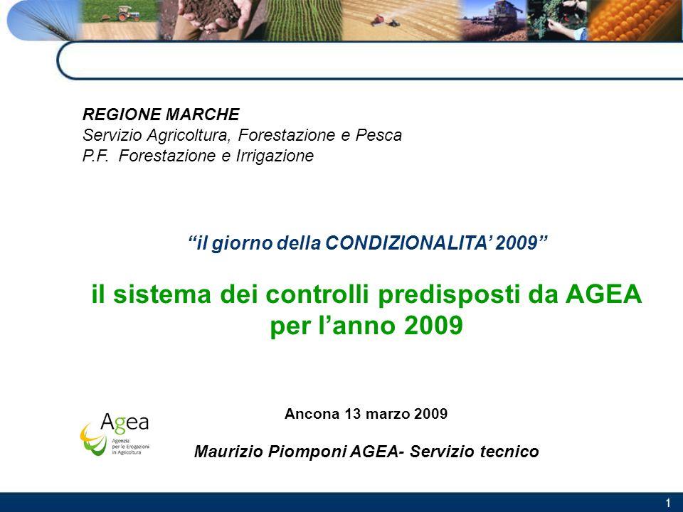 1 REGIONE MARCHE Servizio Agricoltura, Forestazione e Pesca P.F. Forestazione e Irrigazione il giorno della CONDIZIONALITA 2009 il sistema dei control