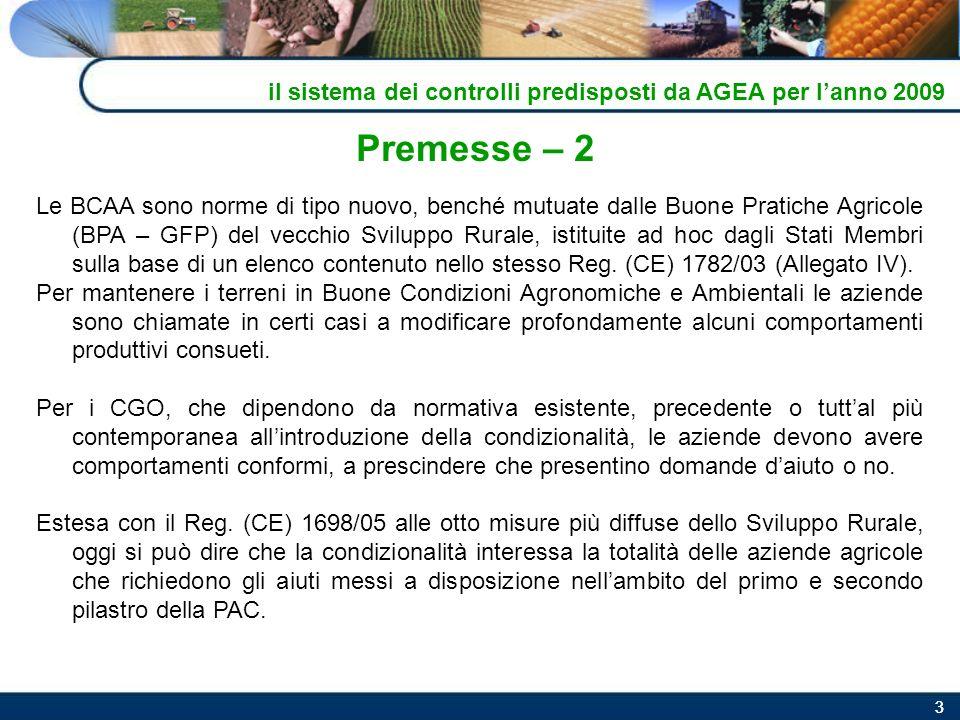33 Premesse – 2 Le BCAA sono norme di tipo nuovo, benché mutuate dalle Buone Pratiche Agricole (BPA – GFP) del vecchio Sviluppo Rurale, istituite ad h