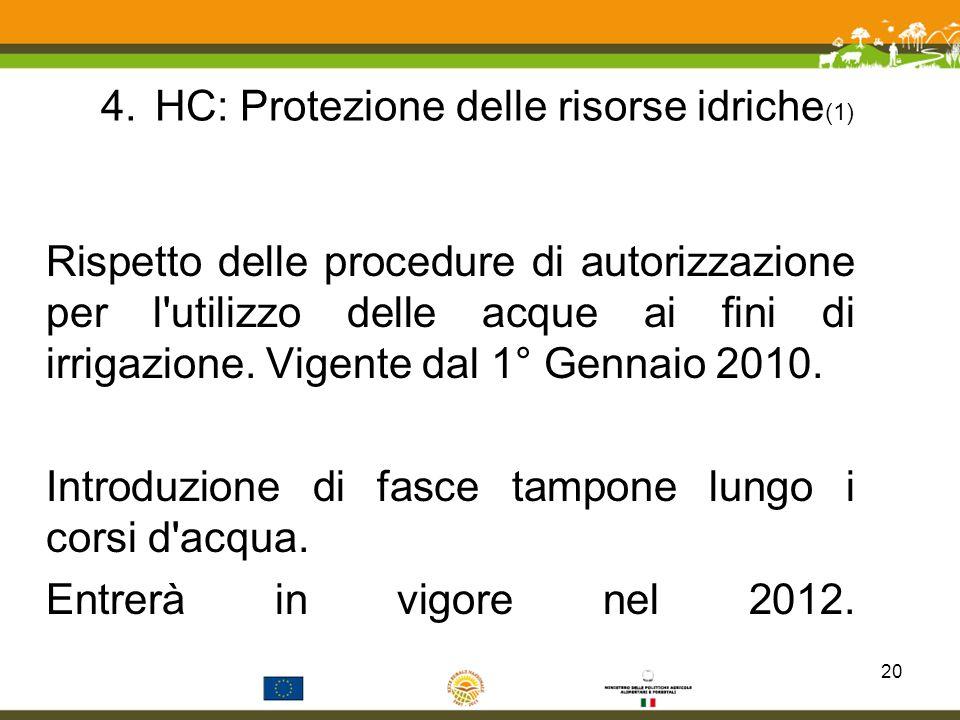 4.HC: Protezione delle risorse idriche (1) Rispetto delle procedure di autorizzazione per l'utilizzo delle acque ai fini di irrigazione. Vigente dal 1