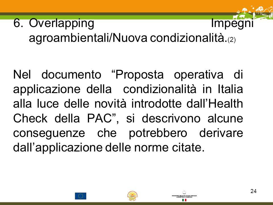 6.Overlapping Impegni agroambientali/Nuova condizionalità. (2) Nel documento Proposta operativa di applicazione della condizionalità in Italia alla lu