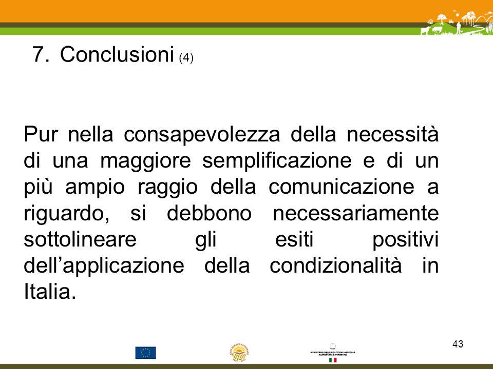 7.Conclusioni (4) Pur nella consapevolezza della necessità di una maggiore semplificazione e di un più ampio raggio della comunicazione a riguardo, si