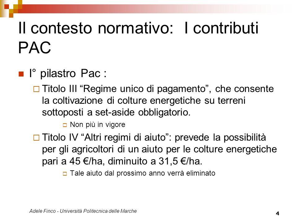 Adele Finco - Università Politecnica delle Marche 4 Il contesto normativo: I contributi PAC I° pilastro Pac : Titolo III Regime unico di pagamento, ch