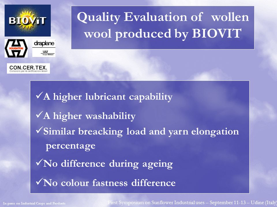 A higher lubricant capability A higher washability Similar breacking load and yarn elongation percentage No difference during ageing No colour fastnes