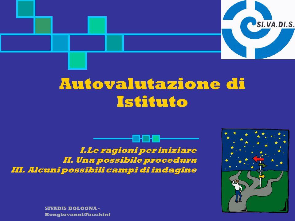 SIVADIS BOLOGNA - Bongiovanni/Facchini Autovalutazione di Istituto I.Le ragioni per iniziare II.
