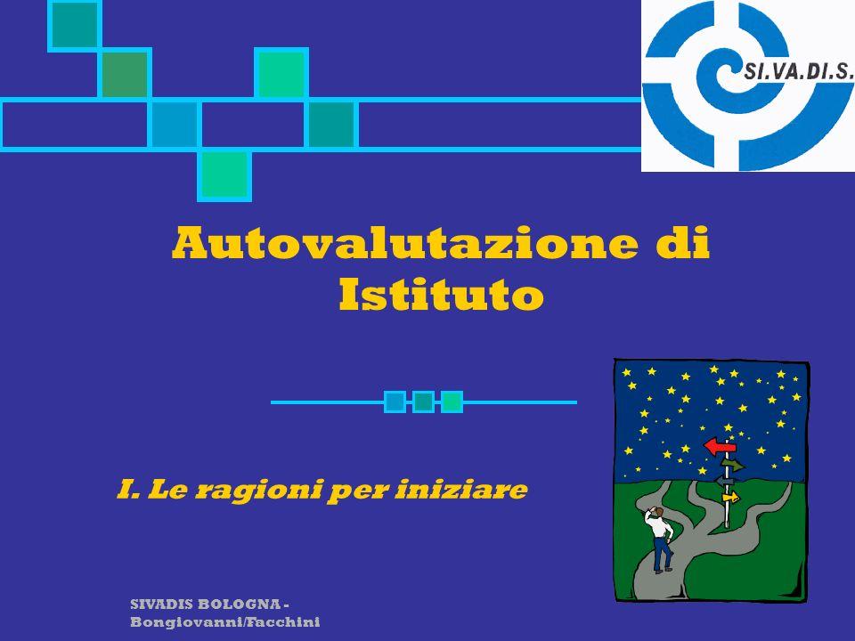 SIVADIS BOLOGNA - Bongiovanni/Facchini Autovalutazione di Istituto I. Le ragioni per iniziare