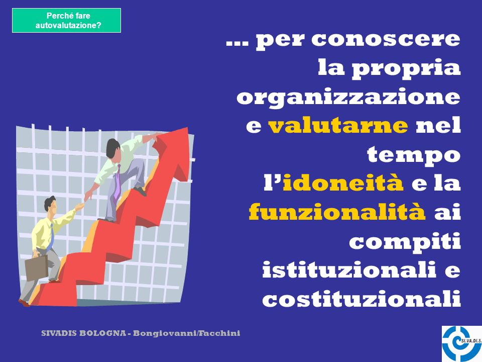 SIVADIS BOLOGNA - Bongiovanni/Facchini Perché fare autovalutazione.