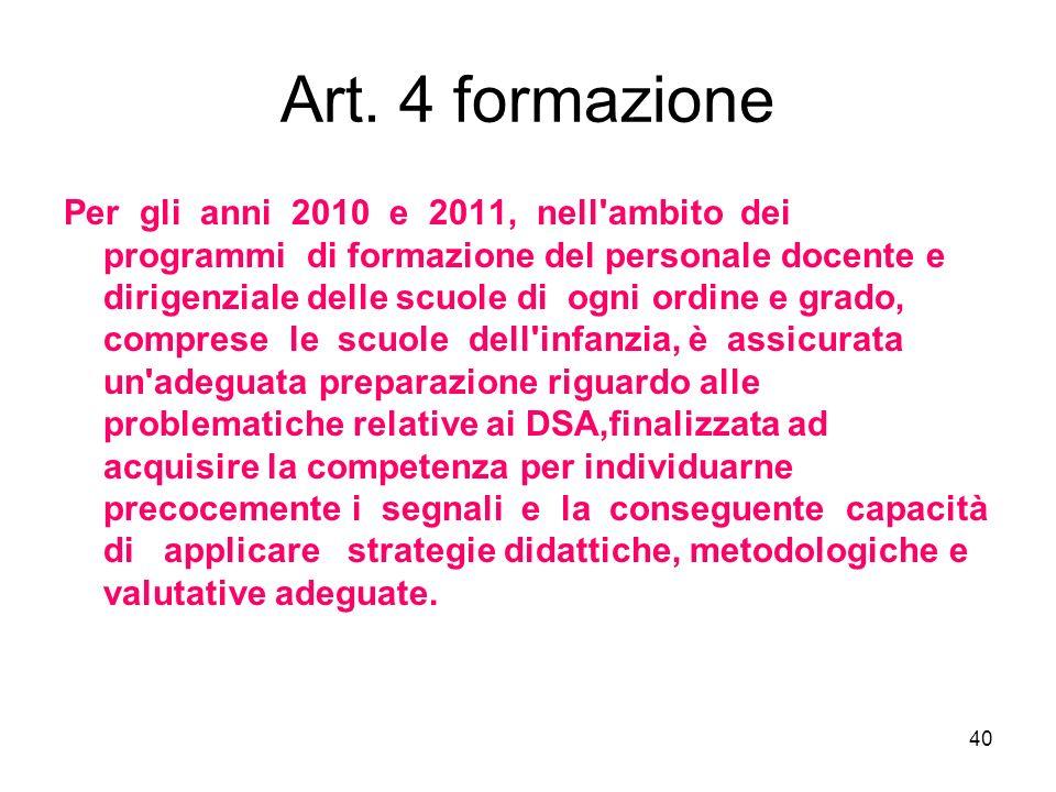 40 Art. 4 formazione Per gli anni 2010 e 2011, nell'ambito dei programmi di formazione del personale docente e dirigenziale delle scuole di ogni ordin