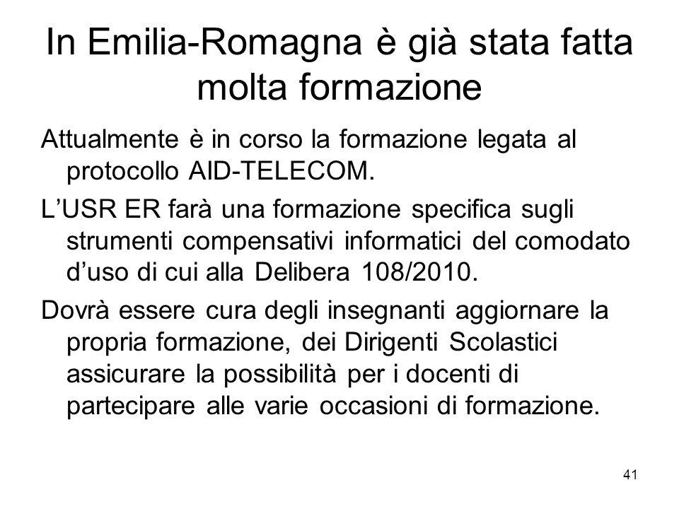 41 In Emilia-Romagna è già stata fatta molta formazione Attualmente è in corso la formazione legata al protocollo AID-TELECOM. LUSR ER farà una formaz