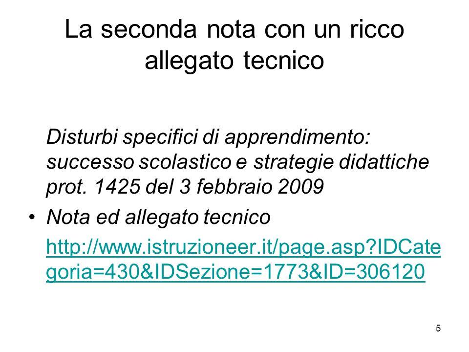 5 La seconda nota con un ricco allegato tecnico Disturbi specifici di apprendimento: successo scolastico e strategie didattiche prot.