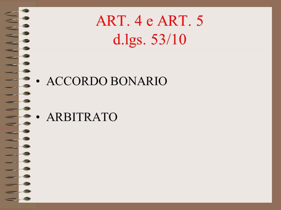 ART. 4 e ART. 5 d.lgs. 53/10 ACCORDO BONARIO ARBITRATO
