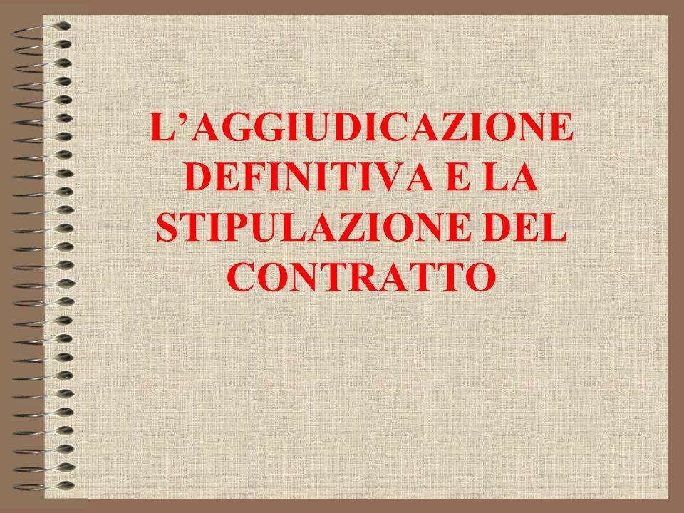 LAGGIUDICAZIONE DEFINITIVA E LA STIPULAZIONE DEL CONTRATTO