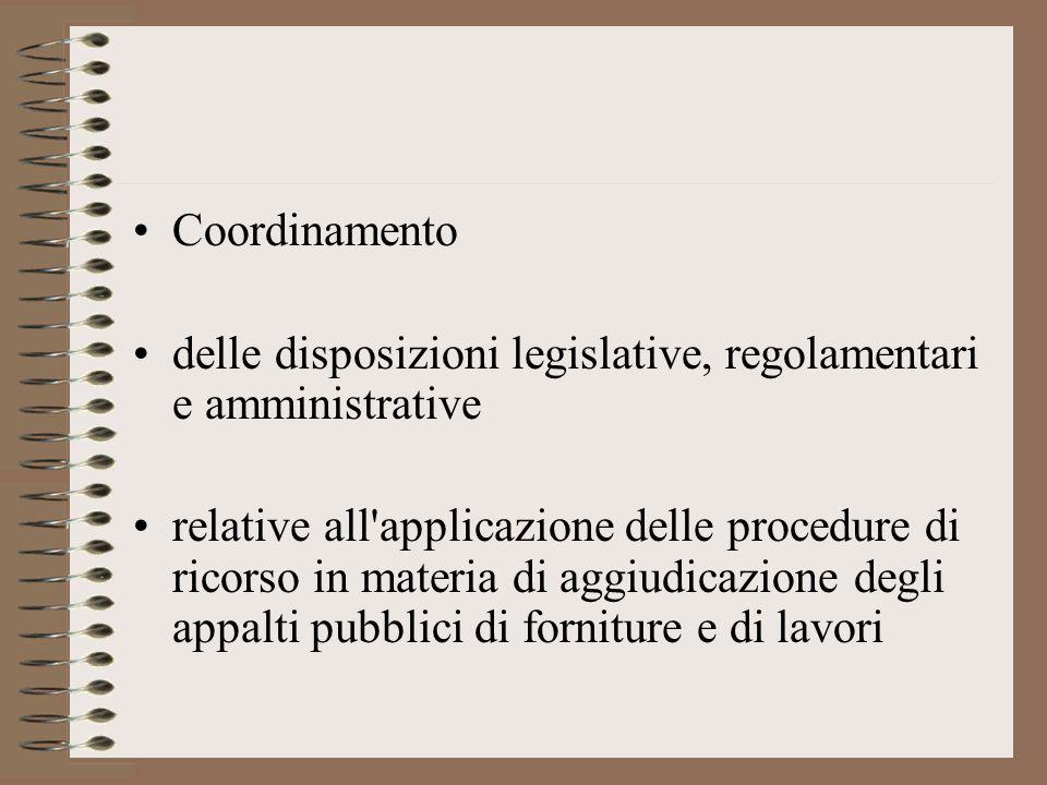 Coordinamento delle disposizioni legislative, regolamentari e amministrative relative all applicazione delle procedure di ricorso in materia di aggiudicazione degli appalti pubblici di forniture e di lavori