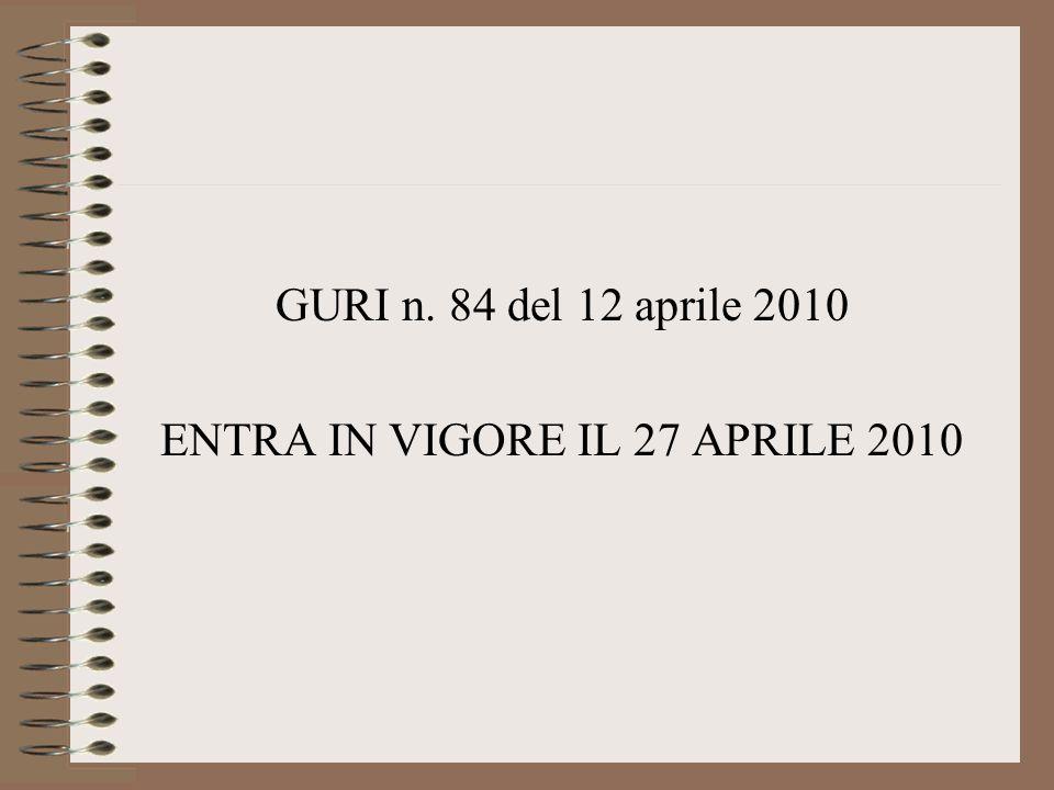 GURI n. 84 del 12 aprile 2010 ENTRA IN VIGORE IL 27 APRILE 2010