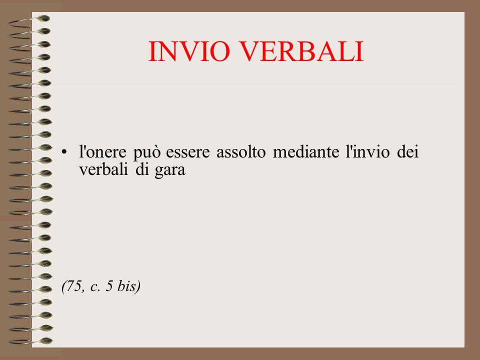 INVIO VERBALI l'onere può essere assolto mediante l'invio dei verbali di gara (75, c. 5 bis)