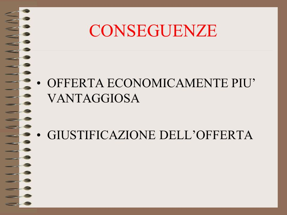 CONSEGUENZE OFFERTA ECONOMICAMENTE PIU VANTAGGIOSA GIUSTIFICAZIONE DELLOFFERTA