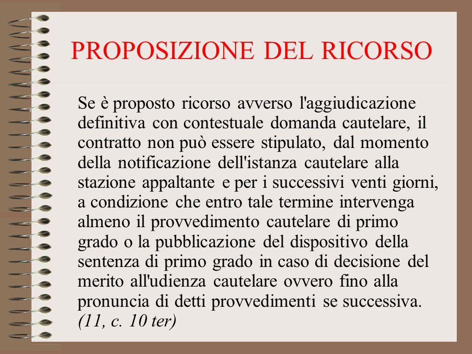 PROPOSIZIONE DEL RICORSO Se è proposto ricorso avverso l'aggiudicazione definitiva con contestuale domanda cautelare, il contratto non può essere stip