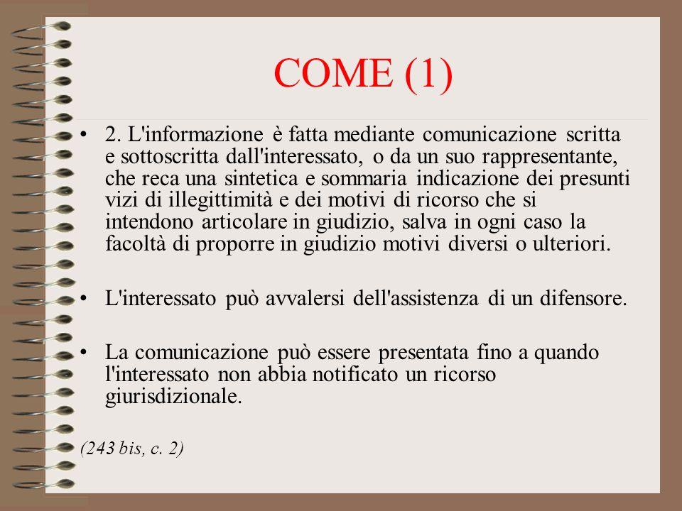 COME (1) 2. L'informazione è fatta mediante comunicazione scritta e sottoscritta dall'interessato, o da un suo rappresentante, che reca una sintetica