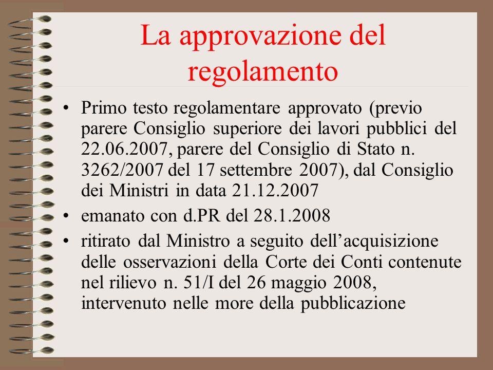 La approvazione del regolamento Primo testo regolamentare approvato (previo parere Consiglio superiore dei lavori pubblici del 22.06.2007, parere del