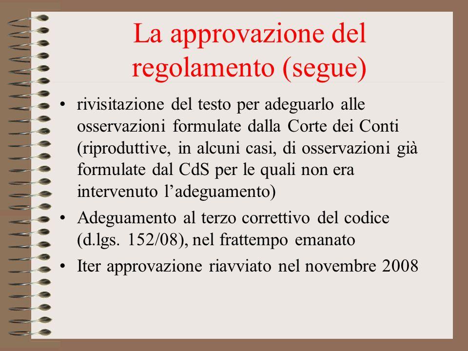 La approvazione del regolamento (segue) rivisitazione del testo per adeguarlo alle osservazioni formulate dalla Corte dei Conti (riproduttive, in alcu