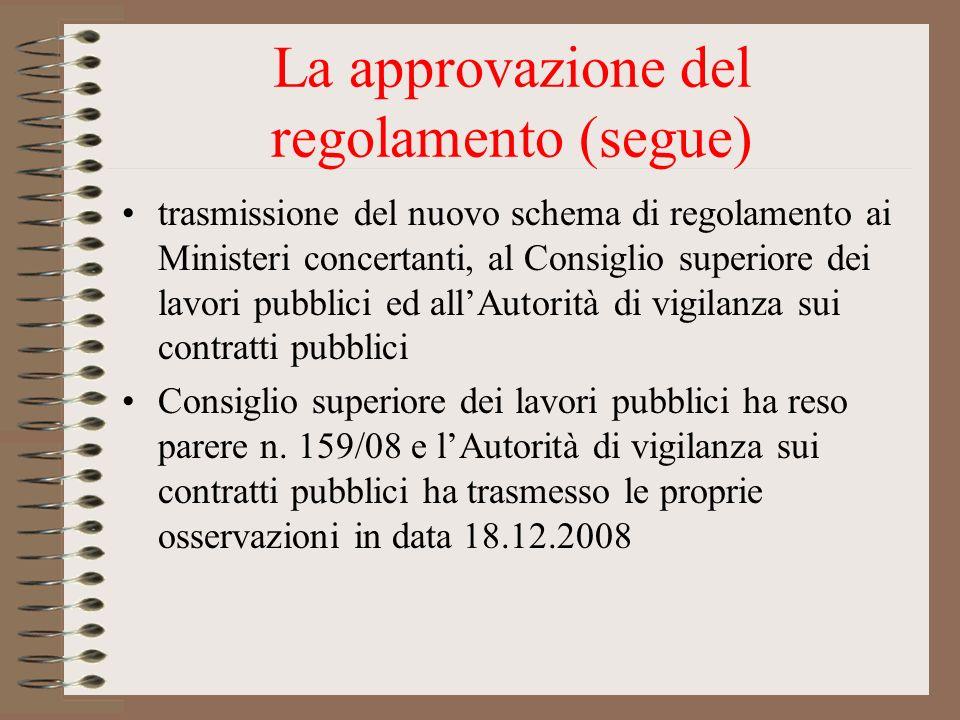 La approvazione del regolamento (segue) trasmissione del nuovo schema di regolamento ai Ministeri concertanti, al Consiglio superiore dei lavori pubbl