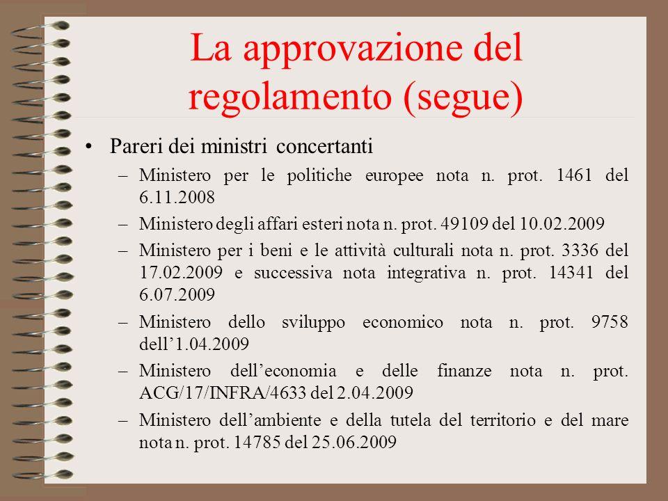 La approvazione del regolamento (segue) Pareri dei ministri concertanti –Ministero per le politiche europee nota n. prot. 1461 del 6.11.2008 –Minister