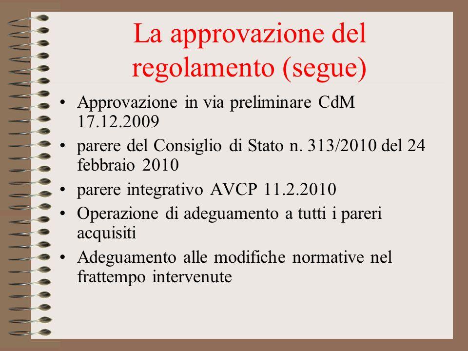 La approvazione del regolamento (segue) Approvazione in via preliminare CdM 17.12.2009 parere del Consiglio di Stato n. 313/2010 del 24 febbraio 2010