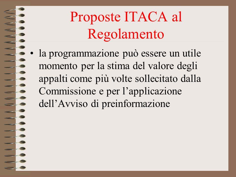 Proposte ITACA al Regolamento la programmazione può essere un utile momento per la stima del valore degli appalti come più volte sollecitato dalla Com