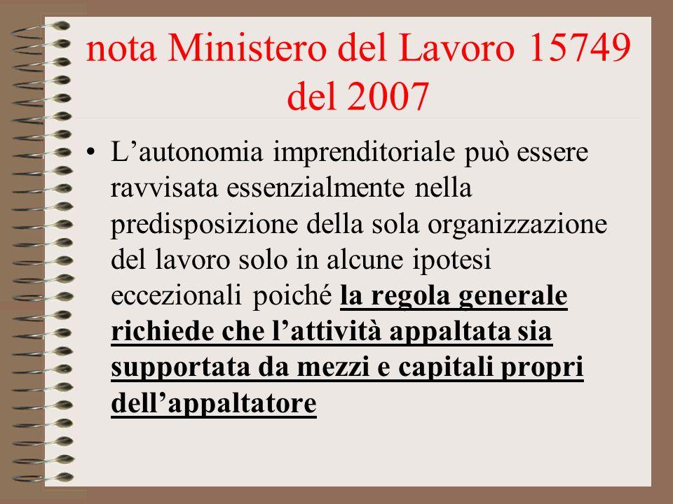 nota Ministero del Lavoro 15749 del 2007 Lautonomia imprenditoriale può essere ravvisata essenzialmente nella predisposizione della sola organizzazion