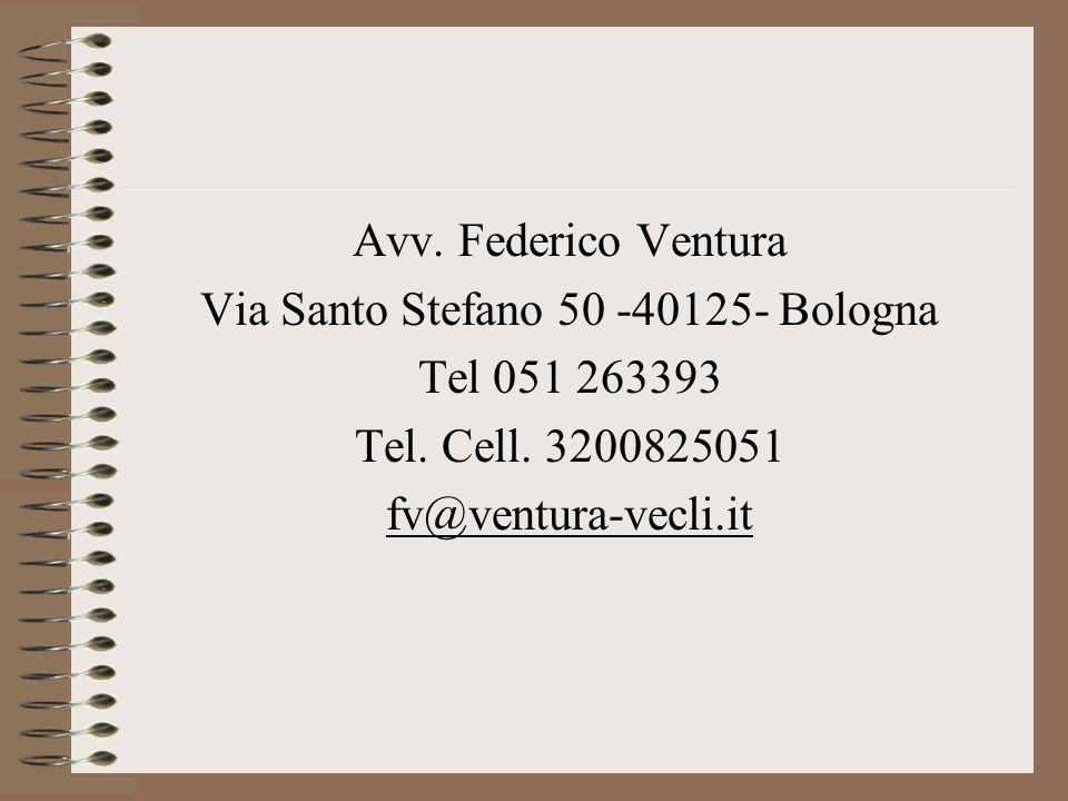 Avv. Federico Ventura Via Santo Stefano 50 -40125- Bologna Tel 051 263393 Tel. Cell. 3200825051 fv@ventura-vecli.it