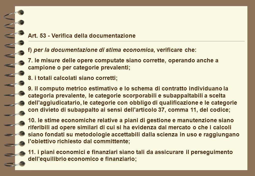 Art. 53 - Verifica della documentazione f) per la documentazione di stima economica, verificare che: 7. le misure delle opere computate siano corrette