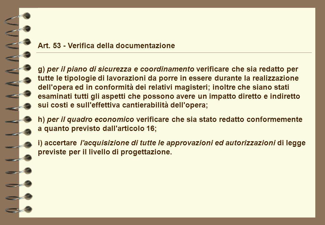 Art. 53 - Verifica della documentazione g) per il piano di sicurezza e coordinamento verificare che sia redatto per tutte le tipologie di lavorazioni