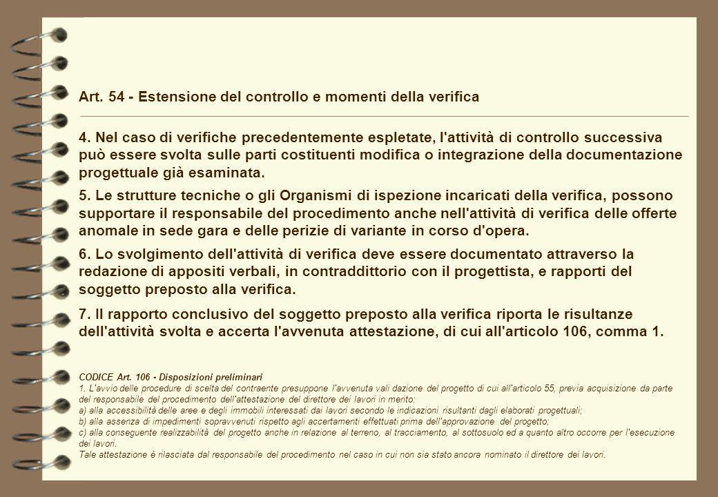 Art. 54 - Estensione del controllo e momenti della verifica 4. Nel caso di verifiche precedentemente espletate, l'attività di controllo successiva può