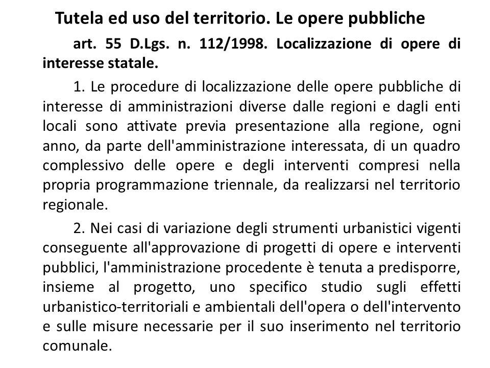 Tutela ed uso del territorio. Le opere pubbliche art. 55 D.Lgs. n. 112/1998. Localizzazione di opere di interesse statale. 1. Le procedure di localizz