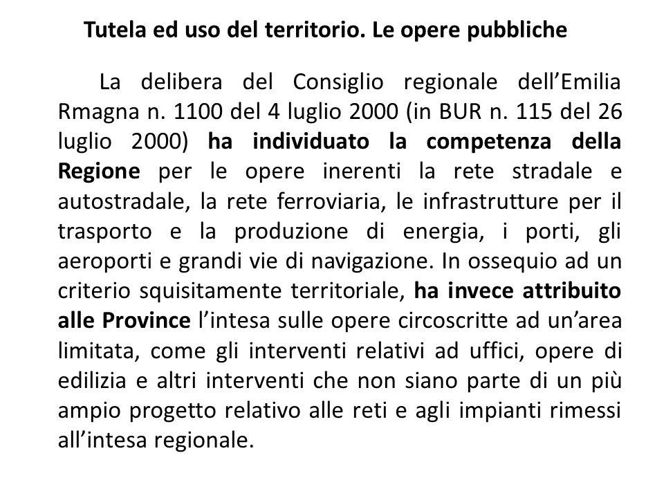 Tutela ed uso del territorio. Le opere pubbliche La delibera del Consiglio regionale dellEmilia Rmagna n. 1100 del 4 luglio 2000 (in BUR n. 115 del 26