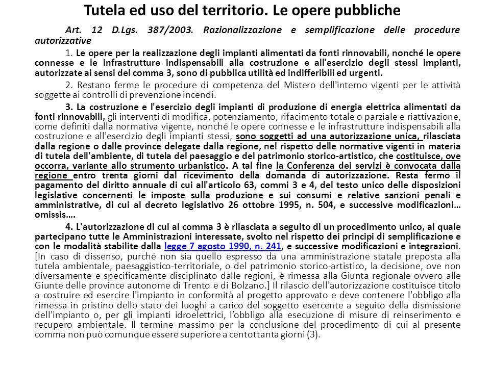 Tutela ed uso del territorio. Le opere pubbliche Art. 12 D.Lgs. 387/2003. Razionalizzazione e semplificazione delle procedure autorizzative 1. Le oper